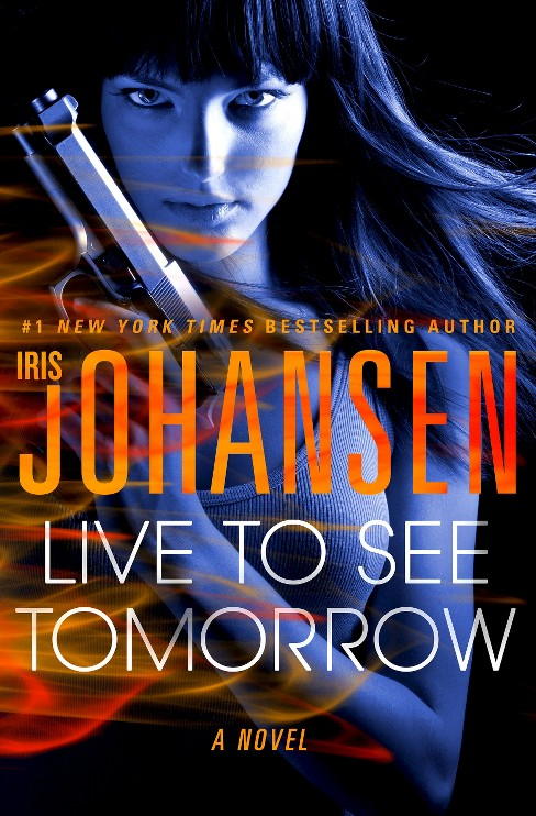 Live to See Tomorrow (Hardcover) by Iris Johansen - image 1 of 1