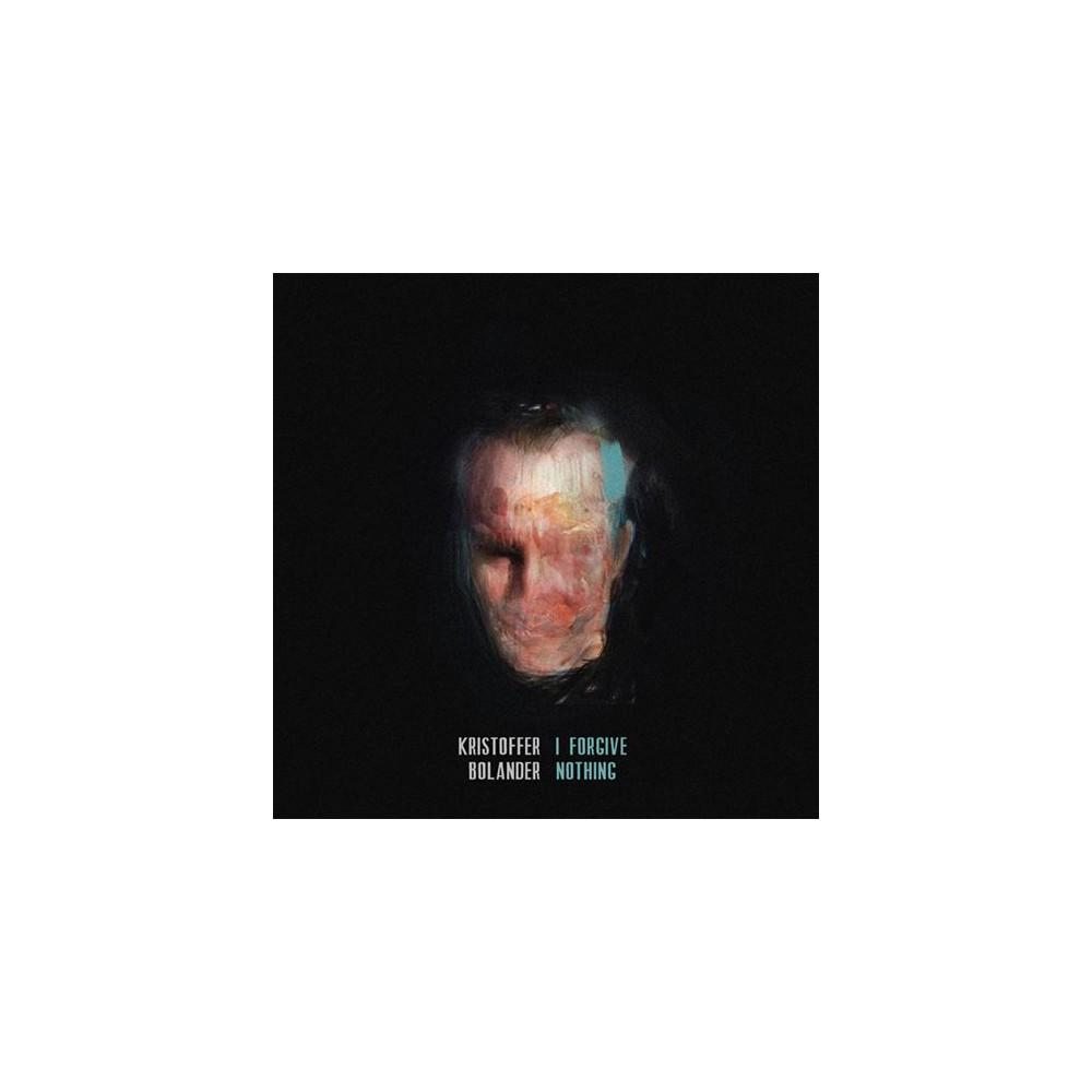 Kristoffer Bolander - I Forgive Nothing (CD)