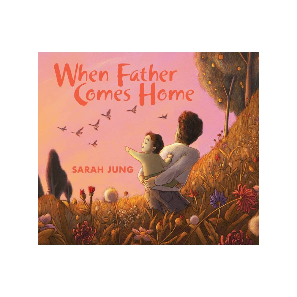 When Father Comes Home By Sarah Jung Hardcover