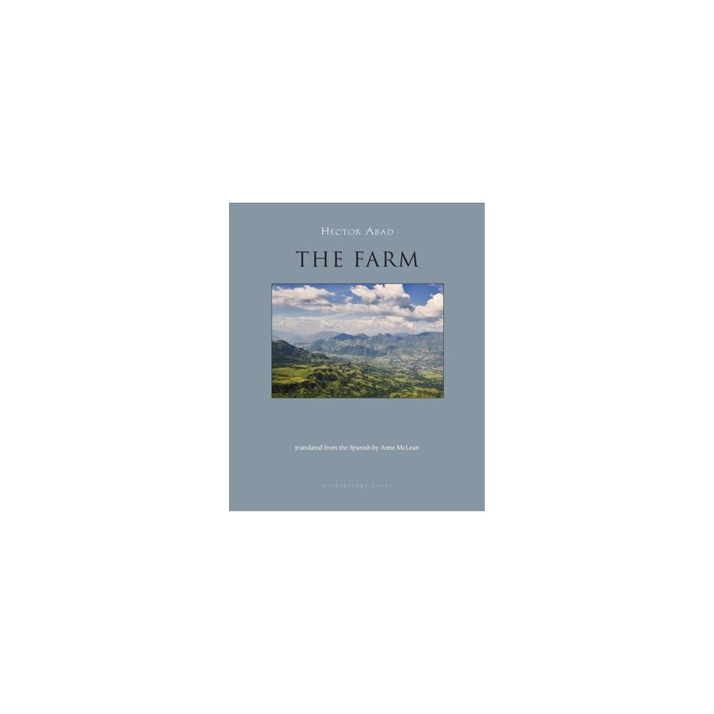 Farm - by Hector Abad (Paperback)