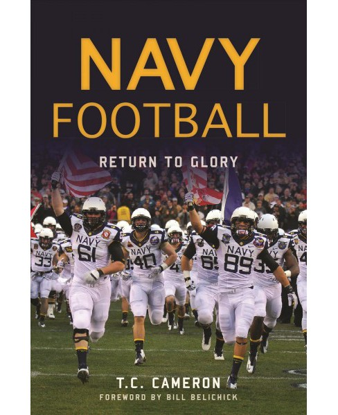 Navy Football : Return to Glory (Paperback) (T. C. Cameron) - image 1 of 1