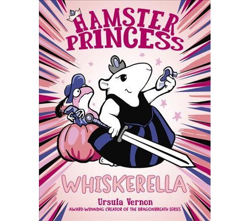 Whiskerella -  (Hamster Princess) by Ursula Vernon (Hardcover) - image 1 of 1