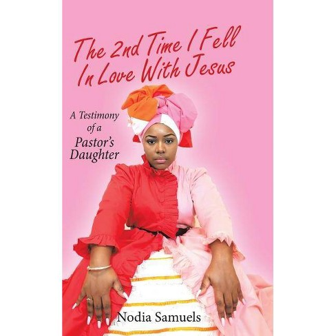 The 2Nd Time I Fell in Love with Jesus - by  Nodia Samuels (Hardcover) - image 1 of 1