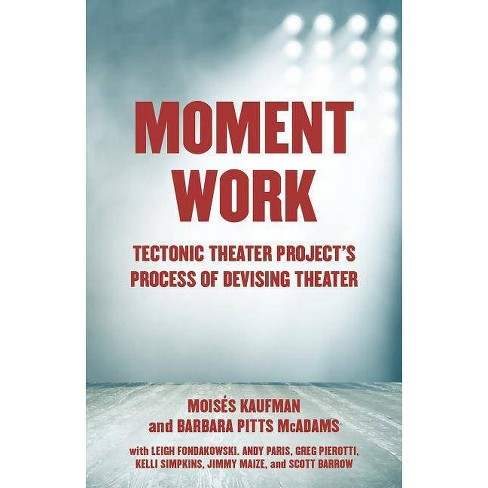 Moment Work - by  Moises Kaufman & Barbara Pitts McAdams (Paperback) - image 1 of 1