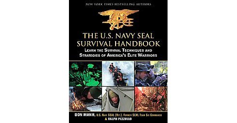 U.S. Navy SEAL Survival Handbook : Learn the Survival Techniques and Strategies of America's Elite - image 1 of 1