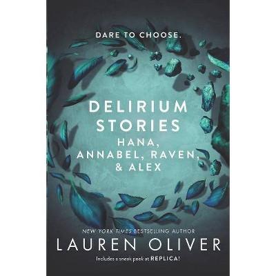 Delirium Stories: Hana, Annabel, Raven, and Alex - (Delirium Story) by  Lauren Oliver (Paperback)