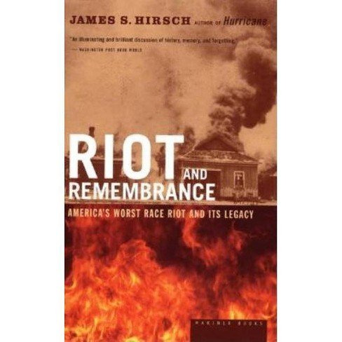 Riot and Remembrance - by  James S Hirsch (Paperback) - image 1 of 1