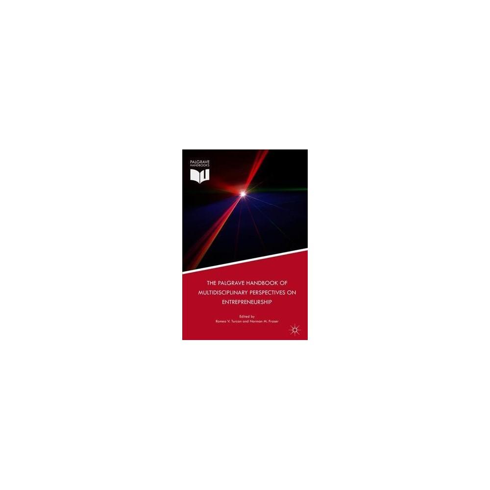 Palgrave Handbook of Multidisciplinary Perspectives on Entrepreneurship - (Hardcover)