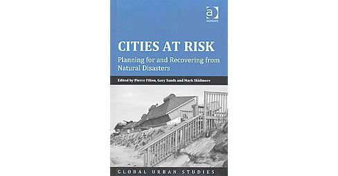 Cities at Risk : Planning for and Recovering from Natural Disasters (Hardcover) - image 1 of 1