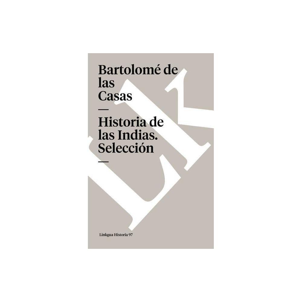 Historia De Las Indias Selecci N Memoria By Bartolome De Las Casas Paperback