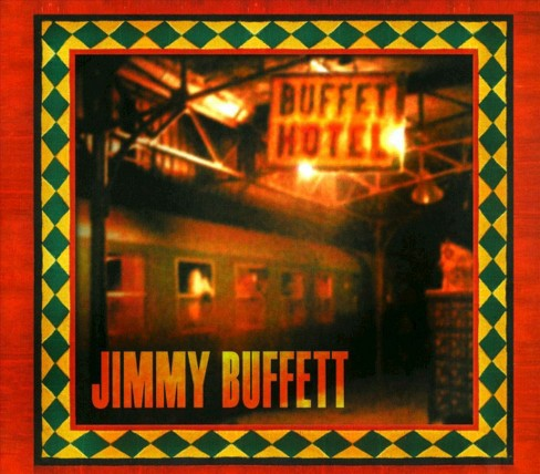Jimmy Buffett - Buffet Hotel (CD) - image 1 of 6