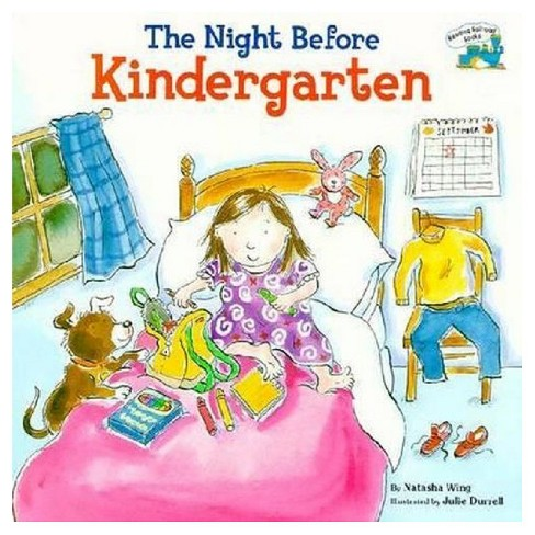 The Night Before Kindergarten (Paperback) by Natasha Wing, Julie Durrell - image 1 of 1