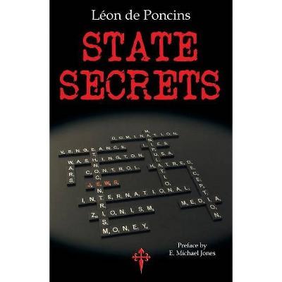 State Secrets - by  Léon de Poncins (Paperback)