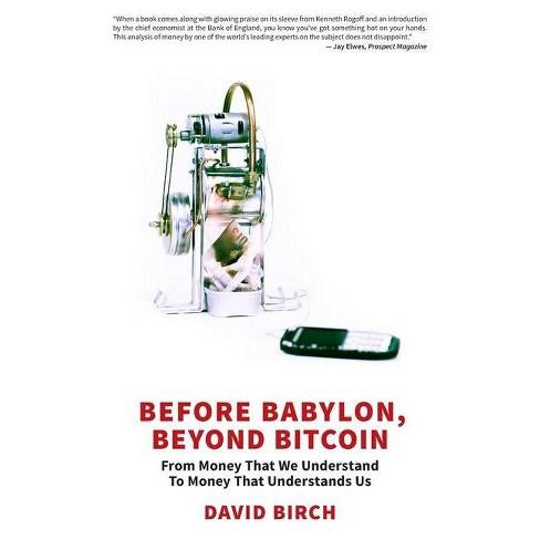 Before Babylon, Beyond Bitcoin - by  David Birch (Paperback) - image 1 of 1