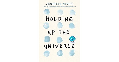 Holding Up the Universe (Unabridged) (CD/Spoken Word) (Jennifer Niven) - image 1 of 1