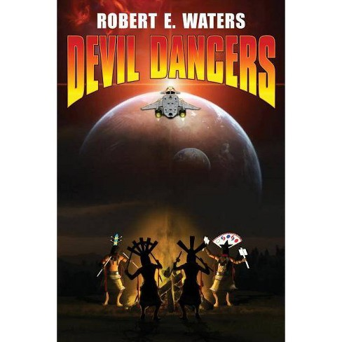 Devil Dancers - by  Robert E Waters (Paperback) - image 1 of 1