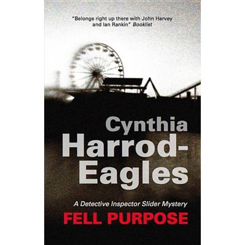 Fell Purpose - (Detective Inspector Bill Slider Mysteries) by  Cynthia Harrod-Eagles (Hardcover) - image 1 of 1