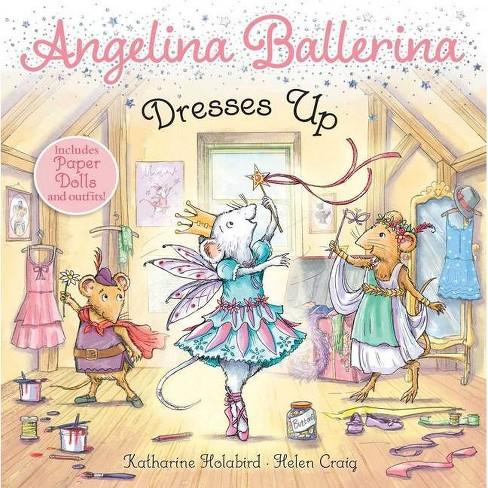 Angelina Ballerina Dresses Up - by  Katharine Holabird (Paperback) - image 1 of 1