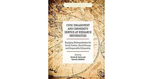 Civic Engagement and Community Service at Research Universities : Engaging Undergraduates for Social - image 1 of 1
