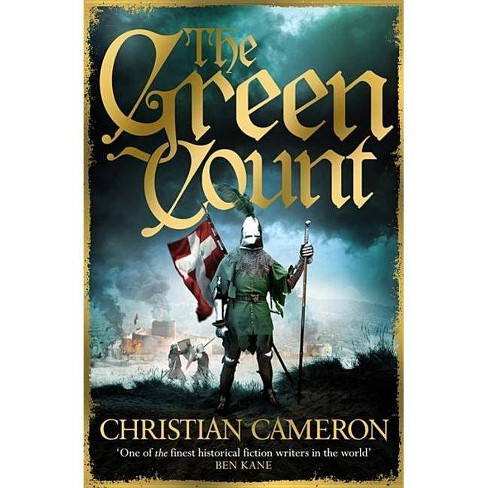 The Green Count - (Chivalry) by  Christian Cameron (Paperback) - image 1 of 1