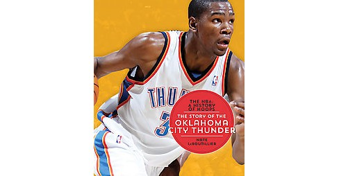 Story of the Oklahoma City Thunder (Reprint) (Paperback) (Nate Leboutillier) - image 1 of 1