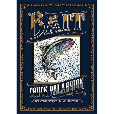 Bait: Off-Color Stories for You to Color - by  Chuck Palahniuk (Hardcover) - image 1 of 1