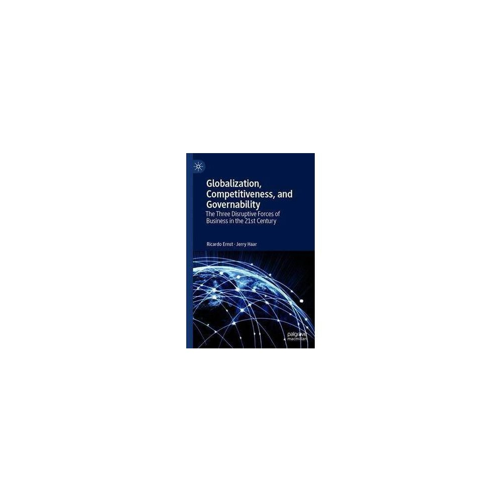 Globalization, Competitiveness, and Governability - by Ricardo Ernst (Paperback)