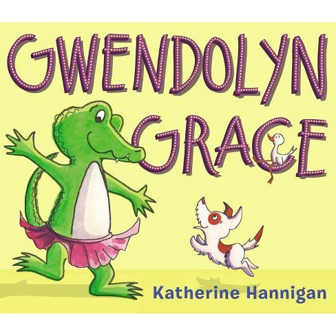 Gwendolyn Grace - by  Katherine Hannigan (Hardcover) - image 1 of 1