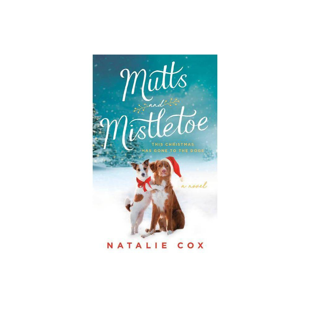 Mutts And Mistletoe By Natalie Cox Paperback