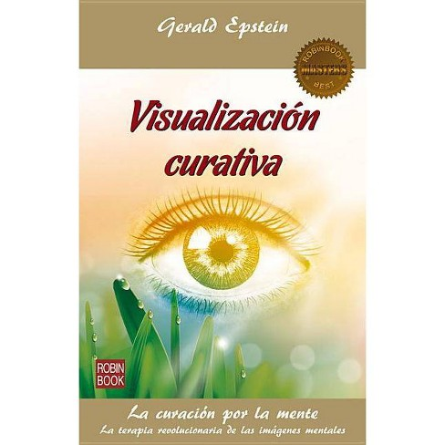 Visualizacion Curativa - (Masters/Salud) by  Gerald Epstein (Paperback) - image 1 of 1