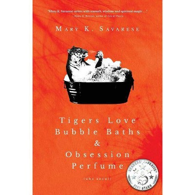 Tigers Love Bubble Baths & Obsession Perfume (who knew!) - by  Mary K Savarese (Paperback)