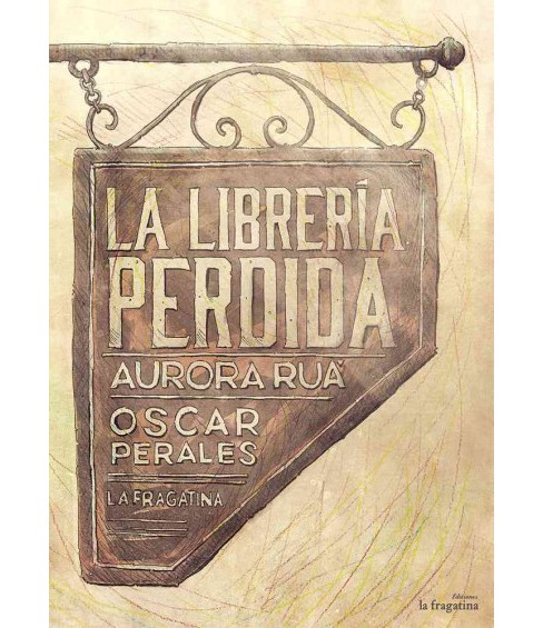 La librería perdida/ The lost library (Revised) (Hardcover) (Aurora Ruu00e1) - image 1 of 1
