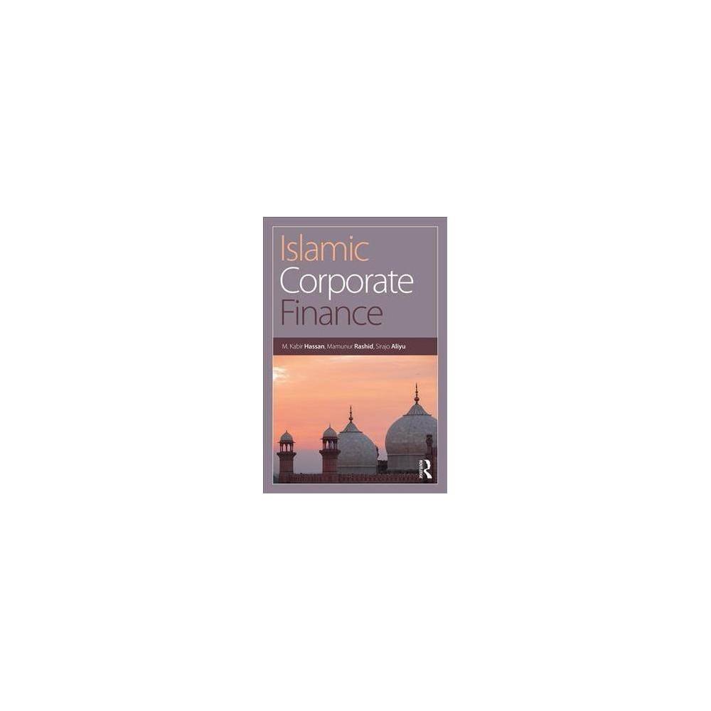 Islamic Corporate Finance - by M. Kabir Hassan (Paperback)