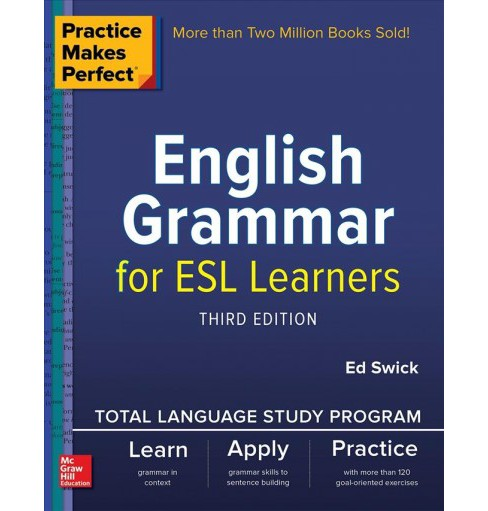 Practice Makes Perfect English Grammar for ESL Learners -  by Ed Swick (Paperback) - image 1 of 1