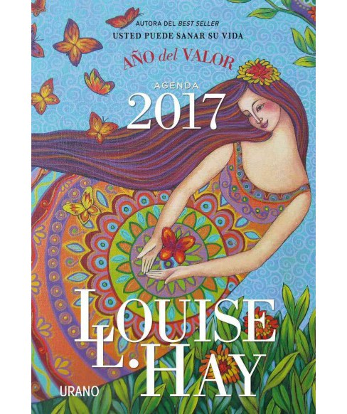 Louise L. Hay Agenda 2017 / Louise L. Hay 2017 Weekly Engagement : Año del valor (Paperback) - image 1 of 1