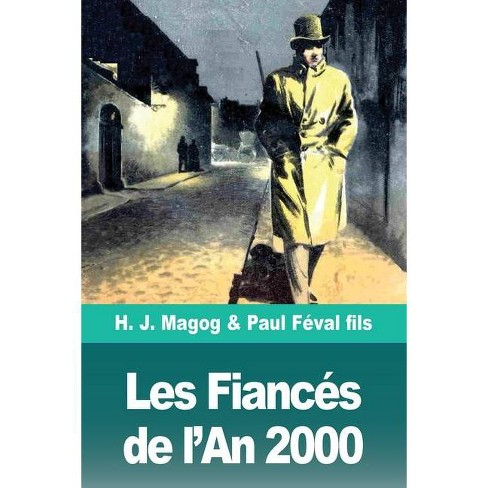 Les Fianc�s de l'An 2000 - by  H J Magog & Paul F�val Fils (Paperback) - image 1 of 1