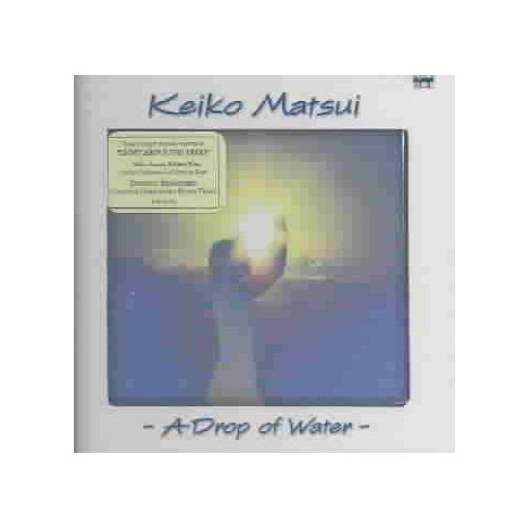 Keiko Matsui - Drop of Water (CD) - image 1 of 1