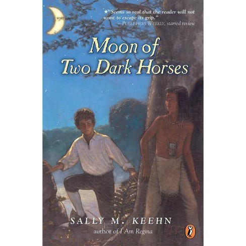 Moon of Two Dark Horses - by  Sally M Keehn (Paperback) - image 1 of 1