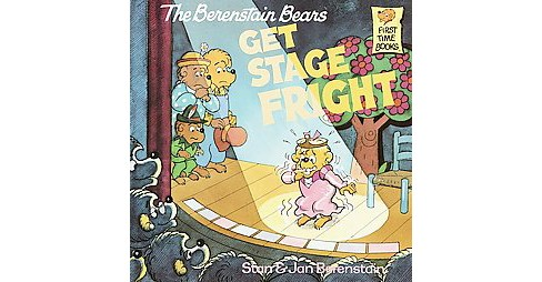 Berenstain Bears Get Stage Fright (Paperback) (Stan Berenstain & Jan Berenstain) - image 1 of 1