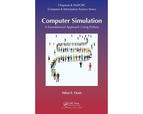 Computer Simulation : A Foundational Approach Using Python -  by Yahya E. Osais (Hardcover) - image 1 of 1