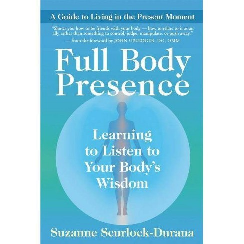 Full Body Presence - by  Suzanne Scurlock-Durana (Paperback) - image 1 of 1