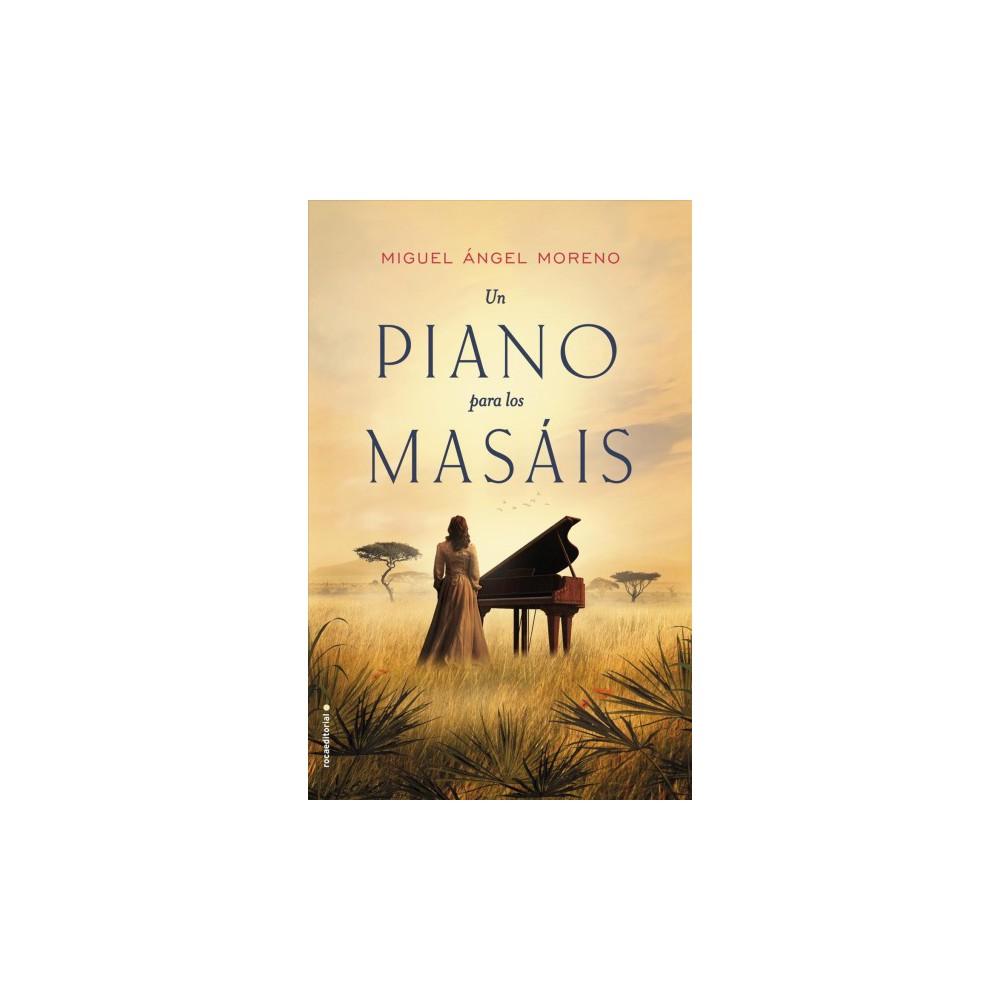 Un piano para los masais / A Piano for Masai (Hardcover) (Miguel Angel Moreno)