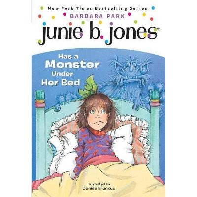 Junie B. Jones Has a Monster Under Her B ( Junie B. Jones) (Paperback) by Barbara Park