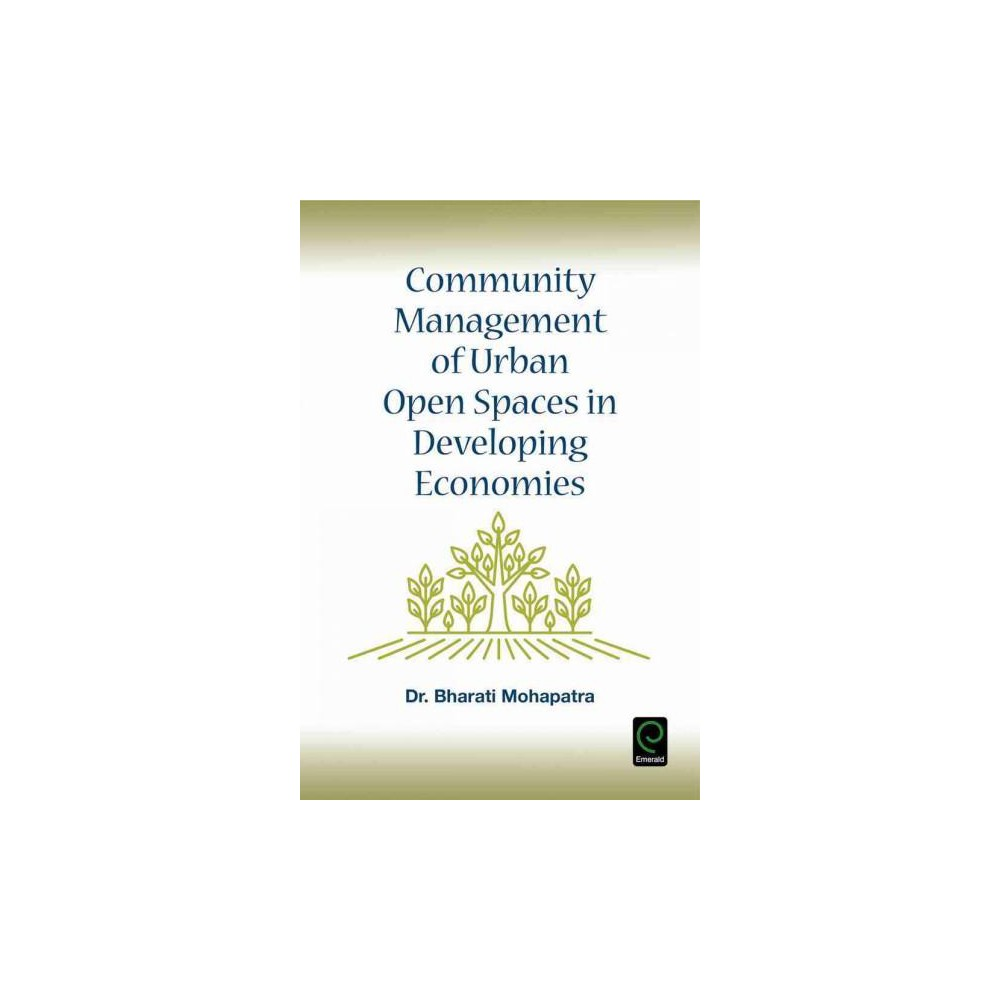 Community Management of Urban Open Spaces in Developing Economies (Hardcover) (Dr. Bharati Mohapatra)