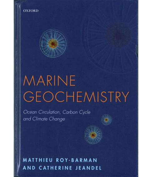 Marine Geochemistry : Ocean Circulation, Carbon Cycle and Climate Change (Hardcover) (Matthieu - image 1 of 1