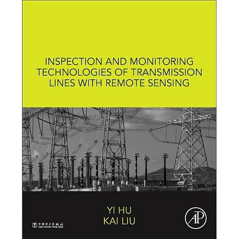 Inspection and Monitoring Technologies of Transmission Lines with Remote Sensing - by  Yi Hu & Kai Liu (Hardcover) - image 1 of 1
