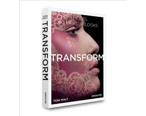 Transform : 1 Model, 60 Makeup Looks (Hardcover) (Toni Malt) - image 1 of 1