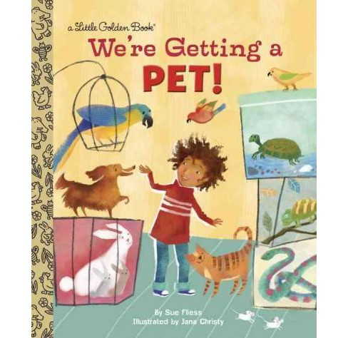 We're Getting a Pet! ( Little Golden Books) (Hardcover) - image 1 of 1