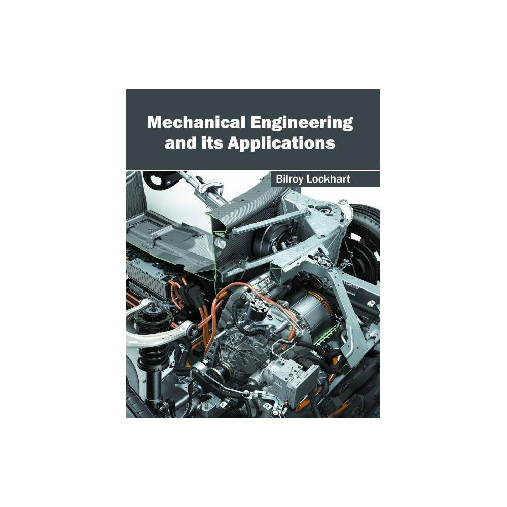 Mechanical Engineering and Its Applications - (Hardcover)