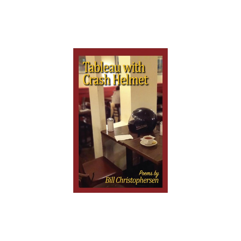 Tableau with Crash Helmet - 1 by Bill Christophersen (Paperback)